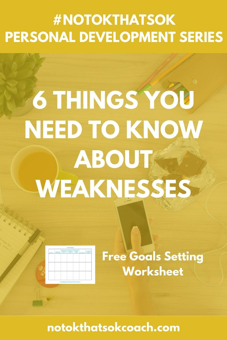 6 Things You Need to Know About Weaknesses  Click to get free goals setting worksheet and pin for later