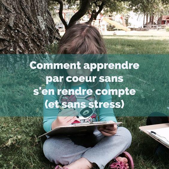 COMMENT APPRENDRE PAR COEUR SANS S'EN RENDRE COMPTE (ET SANS STRESS)