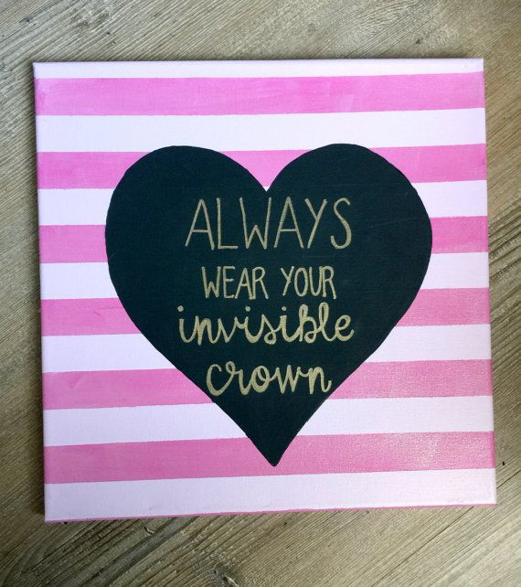 Always Wear Your Invisible Crown Quote Canvas by INSPIREDbysisters