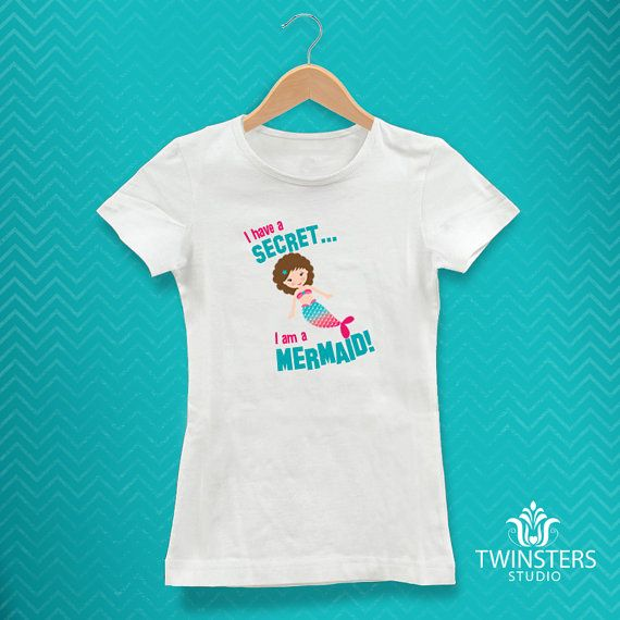I have a secret...I am a Mermaid   printable t-shirt by Twinsters