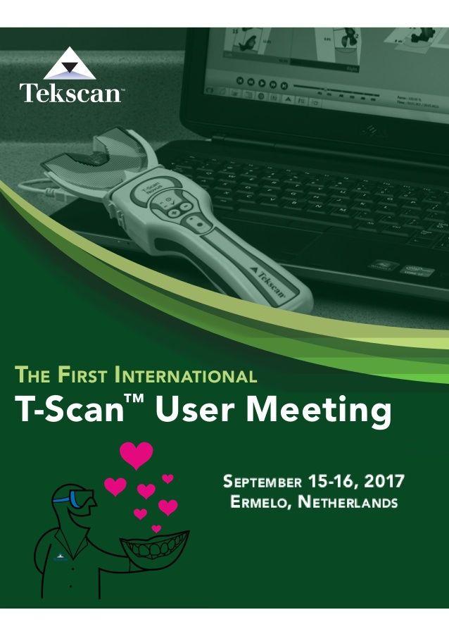 1.International USER meeting | T-Scan NOVUS | Dentistry | START TODAY :-) Enjoy your stay in Netherland