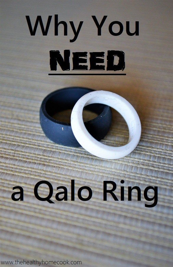Why You Need a Qalo Ring by The Healthy Home Cook