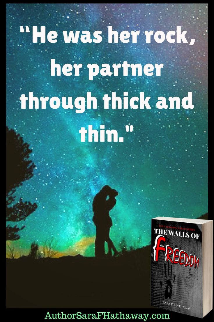 """""""He was her rock, her partner through thick and thin."""" Quote from the post apocalyptic fiction novel The Walls of Freedom by Sara F. Hathaway"""