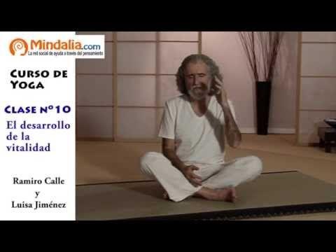 El desarrollo de la vitalidad por Ramiro Calle. CLASE DE YOGA 10