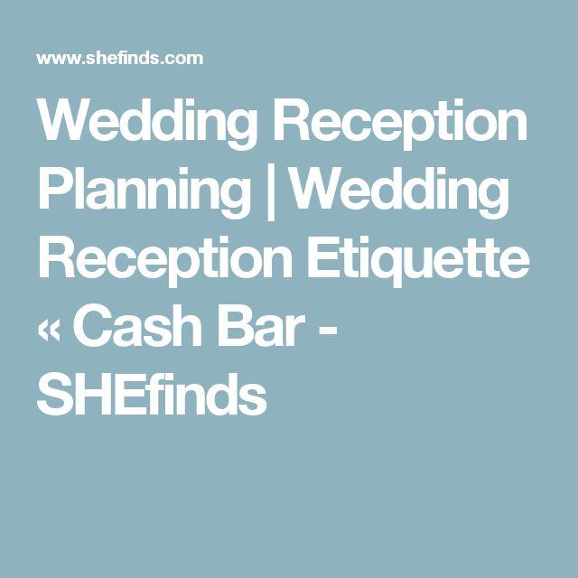 Wedding Reception Planning | Wedding Reception Etiquette « Cash Bar - SHEfinds