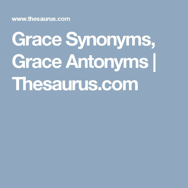 Grace Synonyms, Grace Antonyms | Thesaurus.com