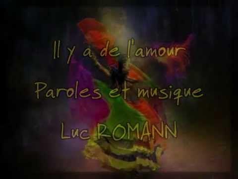 Luc ROMANN . Il y a de l'amour