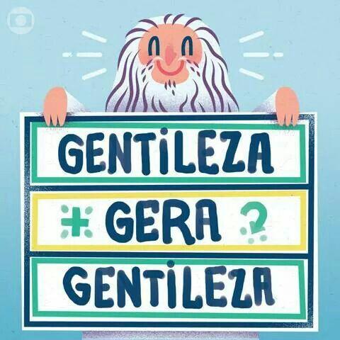 Gentileza gera Gentileza!!!