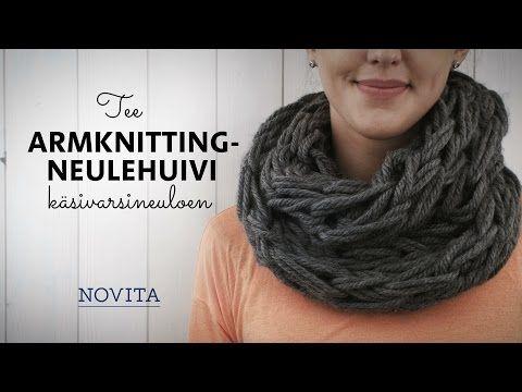 NovitaTube, How to videos (in Finnish), Neulehuivi käsivarsineuloen #novitaknits #knitting
