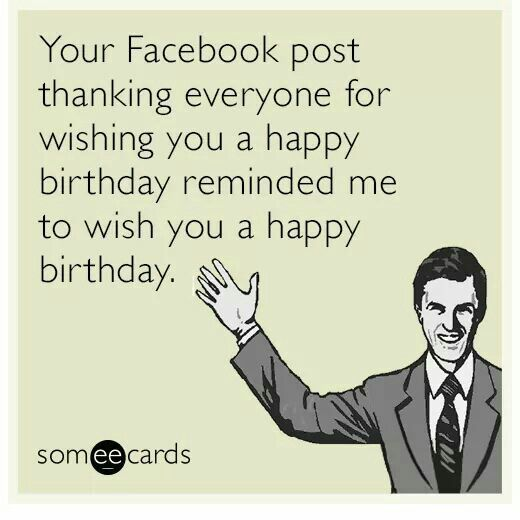 Funny Sarcastic Birthday Meme : Best images about happy birthday on pinterest funny