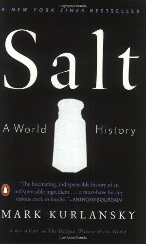 WANT TO READ: Salt: A World History by Mark Kurlansky ~ a book in a genre I don't typically read, food writing.