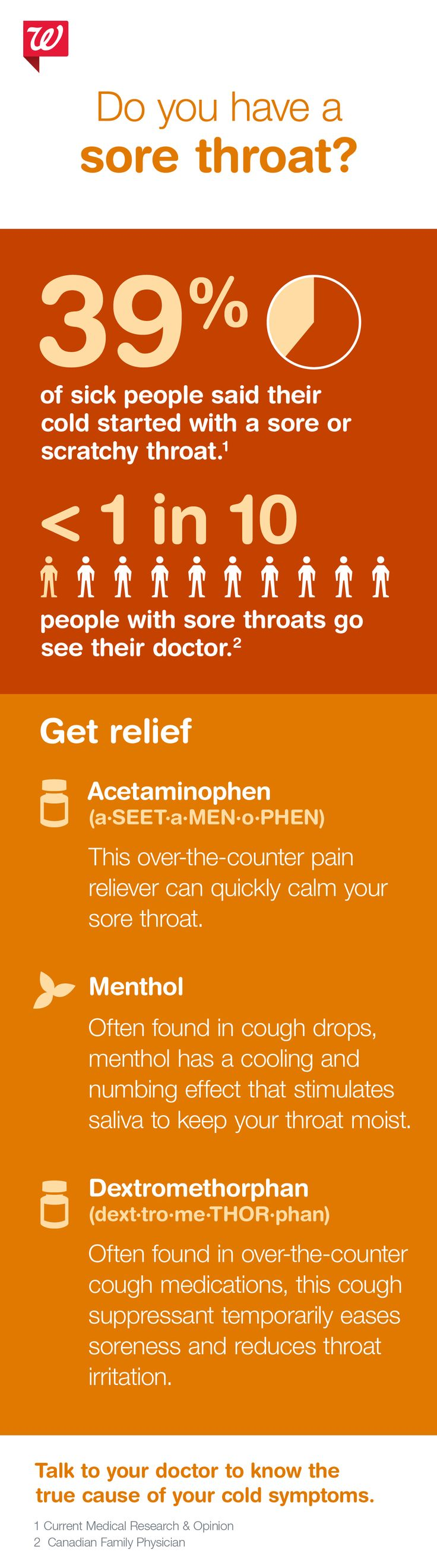 Many colds begin with a sore throat. If you're experiencing symptoms, find relief fast.