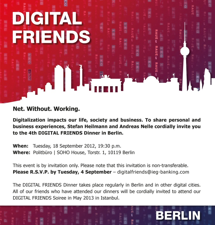 4. DIGITAL FRIENDS DINNER ON 18. SEPTEMBER 2012 IN BERLIN IS FULL BOOKED OUT - Next events will be in Istanbul, San Francisco and Tunis - Details to follow