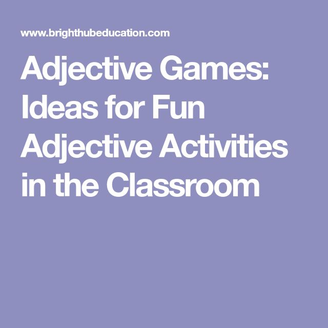Adjective Games: Ideas for Fun Adjective Activities in the Classroom