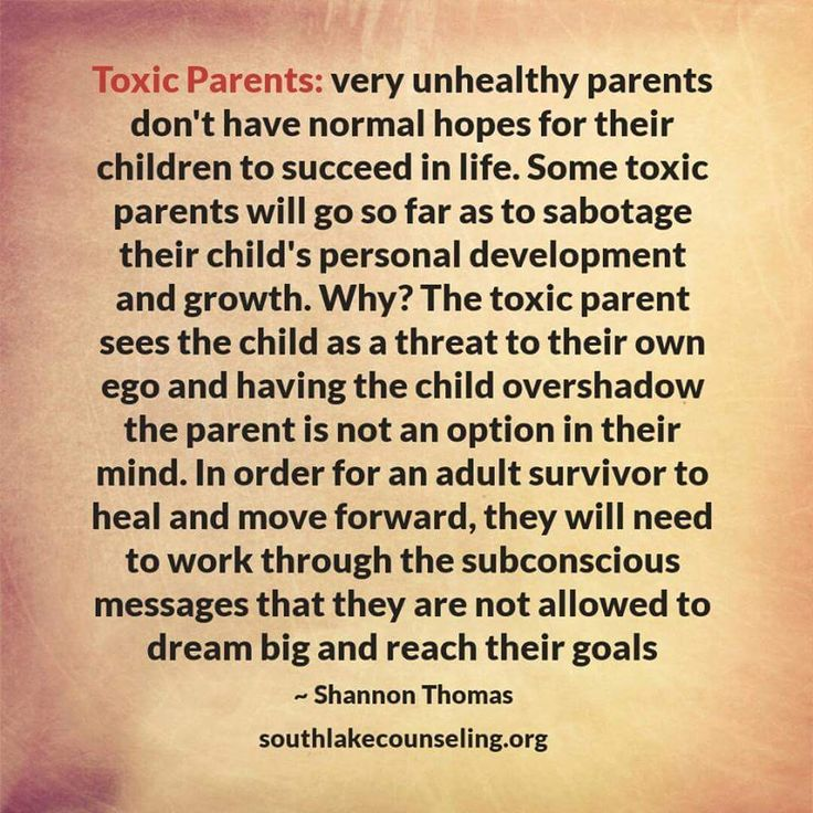 Toxic parents: very unhealthy parents don't have normal hopes for their children to succeed in life. Some toxic parents will go so far as to sabotage their child's personal development and growth. Why? The toxic parent sees the child as a threat to their own ego and having the child overshadow the parent is not an option in their mind. In order for an adult survivor to heal and move forward, they will need to work through the subconscious messages that they are not allowed to dream big and…