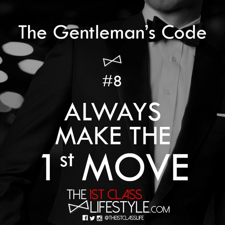 The Gentleman's Code #8: Always Make The 1st Move - The1stClassLifestyle.com
