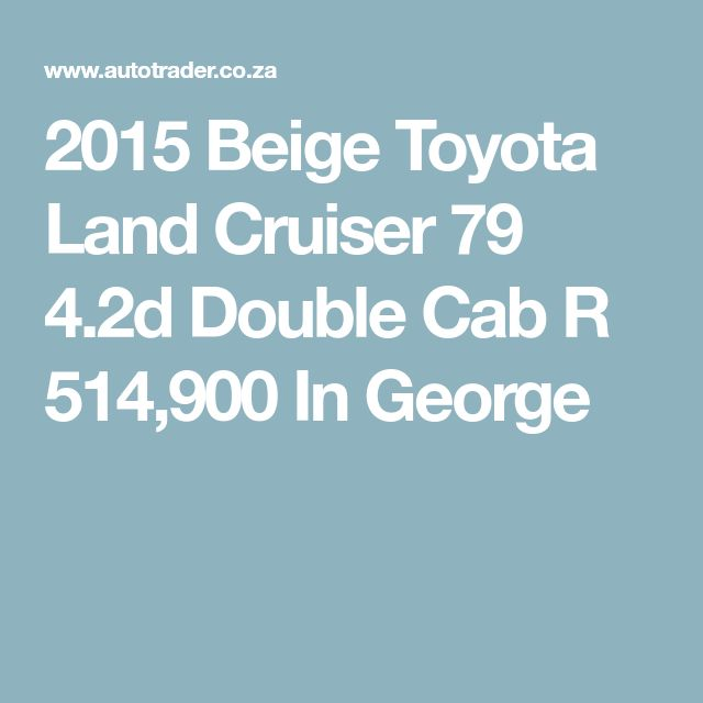 2015 Beige Toyota Land Cruiser 79 4.2d Double Cab R 514,900 In George