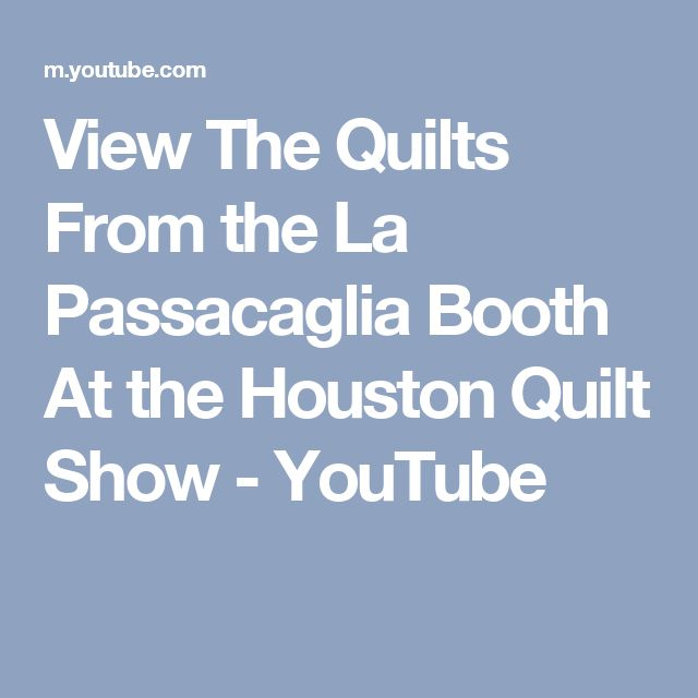 View The Quilts From the La Passacaglia Booth At the Houston Quilt Show - YouTube