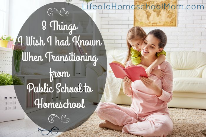 8 Things I Wish I Had Known When Transitioning From Public School to Homeschool