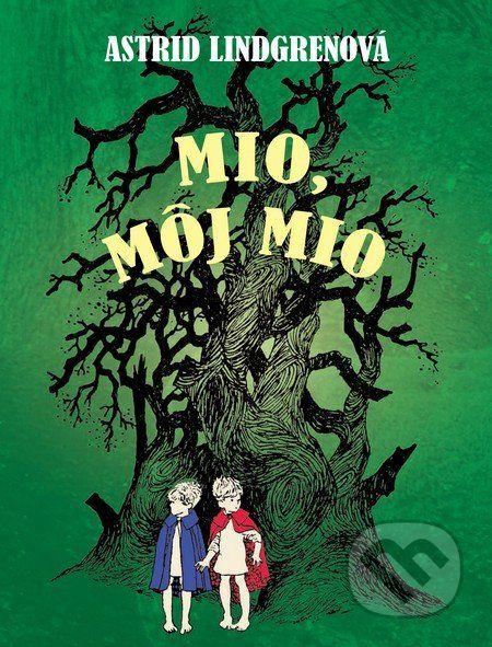 Mio, môj Mio (Astrid Lindgren), age: 6+ Martinus.sk > Knihy: Mio, môj Mio (Astrid Lindgren)