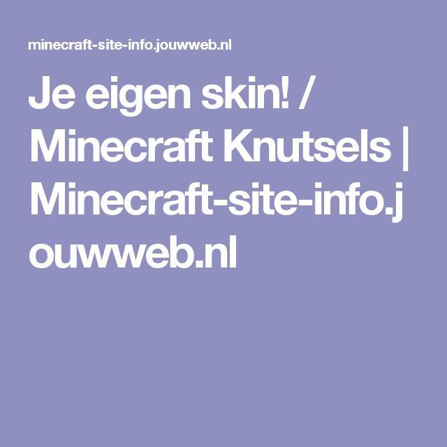 Je eigen skin! / Minecraft Knutsels   Minecraft-site-info.jouwweb.nl