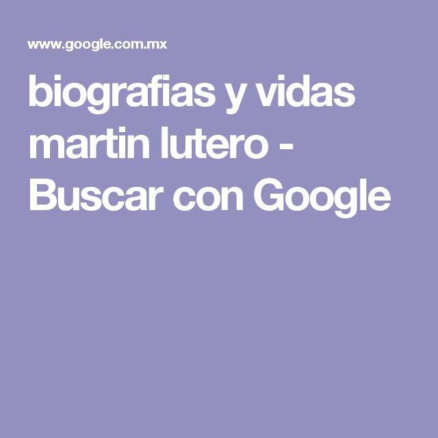 biografias y vidas martin lutero - Buscar con Google