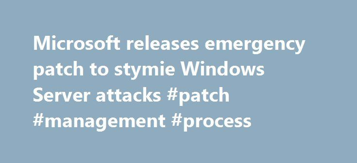 "Microsoft releases emergency patch to stymie Windows Server attacks #patch #management #process http://indiana.remmont.com/microsoft-releases-emergency-patch-to-stymie-windows-server-attacks-patch-management-process/  # Microsoft releases emergency patch to stymie Windows Server attacks Microsoft today released one of its rare ""out-of-band"" security updates to patch a vulnerability in all versions of its Windows Server software. Attackers have already exploited the underlying vulnerability…"