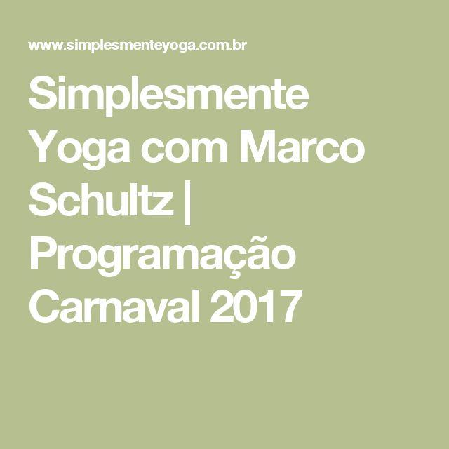 Simplesmente Yoga com Marco Schultz   Programação Carnaval 2017