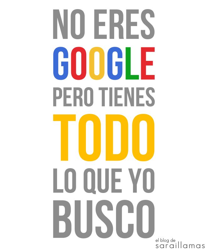 You aren't Google....but you've got all I'm looking for. No eres Google pero tienes todo lo que busco. Así enamoramos los mercas ;). me encanta la frase #Frases #Google #mercadotecnia