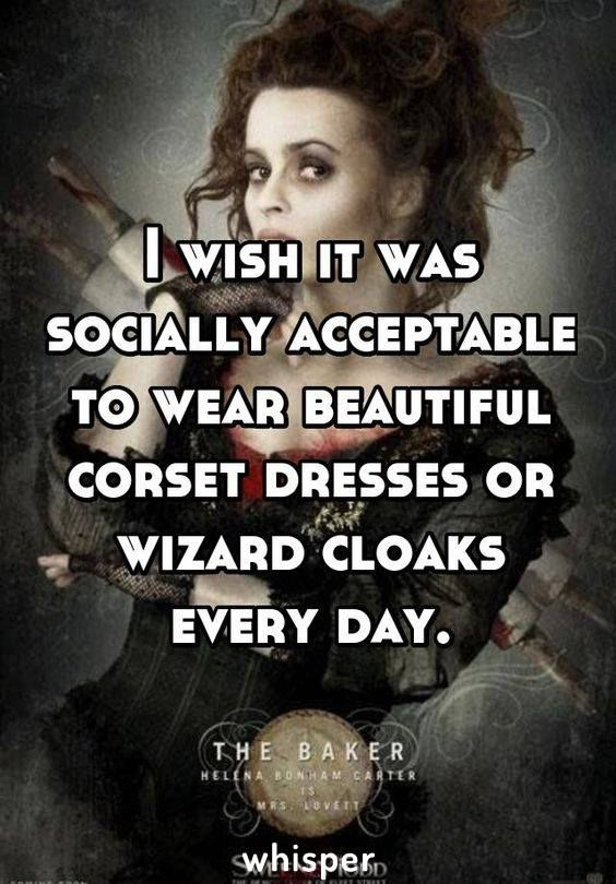 The Baker, Helena Bonham Carter, socially acceptable to wear corset dresses or wizard cloaks everyday,