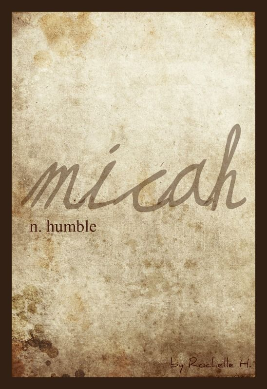 "Baby Boy Name: Micah. Meaning: Humble; also translated literally it means ""Who is Like the Lord?"" in Hebrew. http://www.pinterest.com/vintagedaydream/baby-names/"