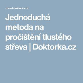Jednoduchá metoda na pročištění tlustého střeva | Doktorka.cz