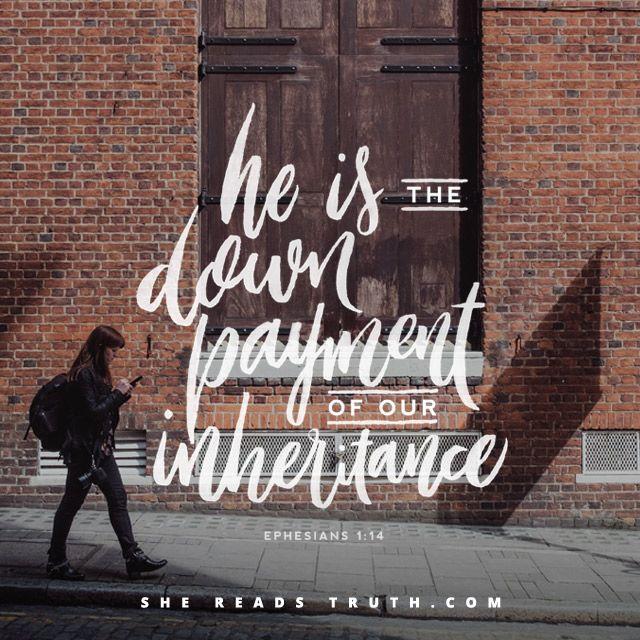"""""""[O Espírito Santo] é a garantia da nossa herança até a redenção daqueles que pertencem a Deus, para o louvor da sua glória."""" Efésios 1:14"""