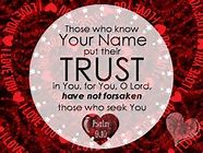 What a difference it makes when we truly trust God to direct and guide us.   Psalm 9:10 (NIV) Those who know your name trust in you,for you, Lord, have never forsaken those who seek you.