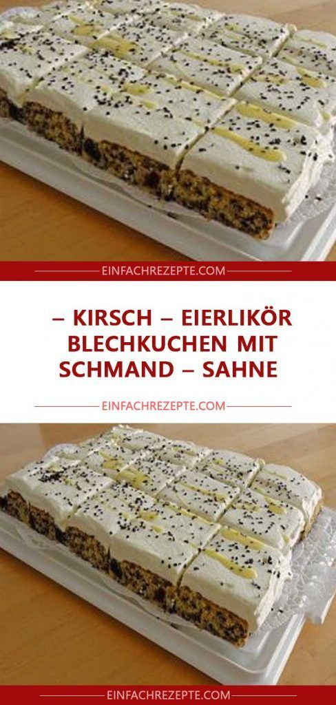 Kirsch – Eierlikör – Blechkuchen mit Schmand …