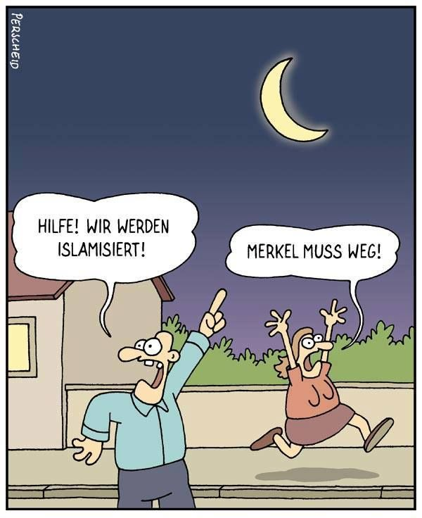 – Help! We are Islamized! + Merkel has to go! (via Facebook – Perscheids abysses) #cartoon #humor #praise # sayings #funny # funny saying …