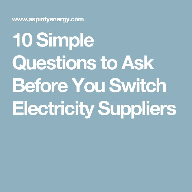 10 Simple Questions to Ask Before You Switch Electricity Suppliers