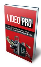 """Video Pro ATTENTION: Anyone looking to harness the power of videos… """"Discover How To Use Video Marketing In Your Business To Attract More Prospects & Sales"""""""