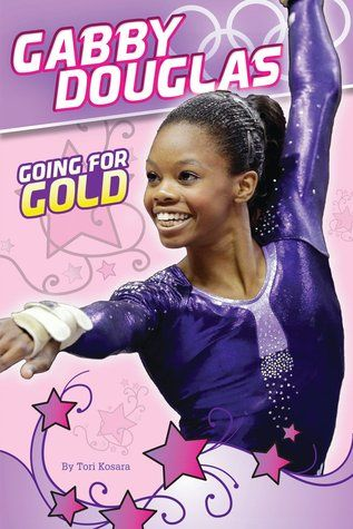 gabby douglas book | Gabby Douglas: Going for Gold by Tori Kosara - Reviews, Discussion ...