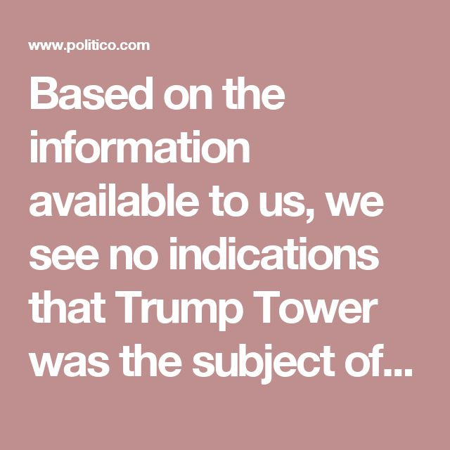 "Based on the information available to us, we see no indications that Trump Tower was the subject of surveillance by any element of the United States government either before or after Election Day 2016,"" Sens. Richard Burr (R-N.C.) and Mark Warner (D-Va.) said."