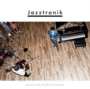 Jazztronik「Jazztronik Studio Live Best」 2012 5. Black Dragon 好き!てか全部いい!