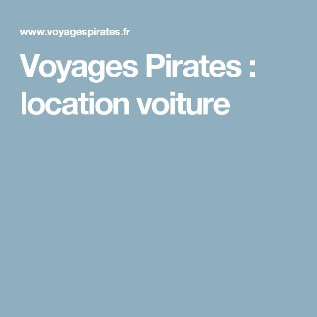 Voyages Pirates : location voiture
