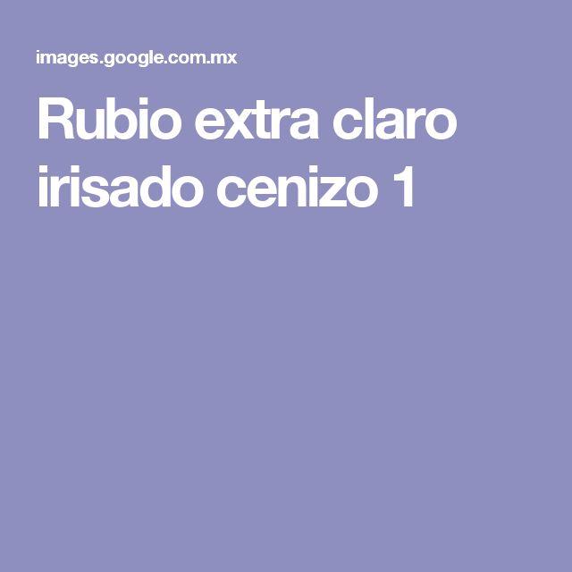 Rubio extra claro irisado cenizo 1