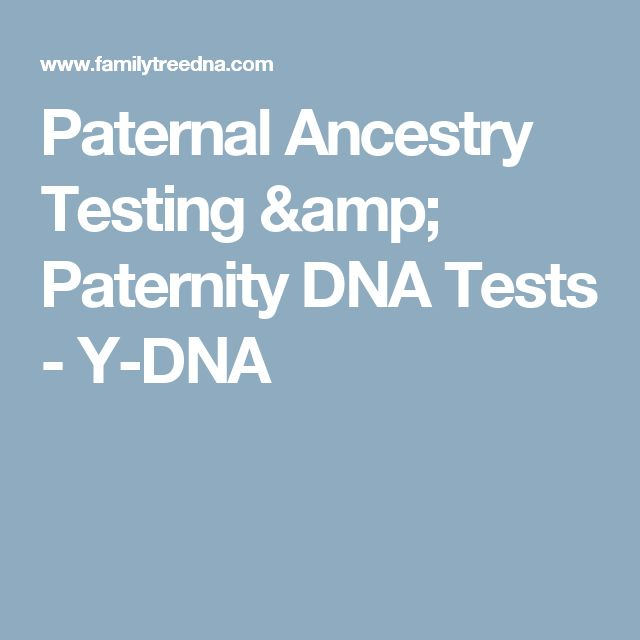 Paternal Ancestry Testing & Paternity DNA Tests - Y-DNA