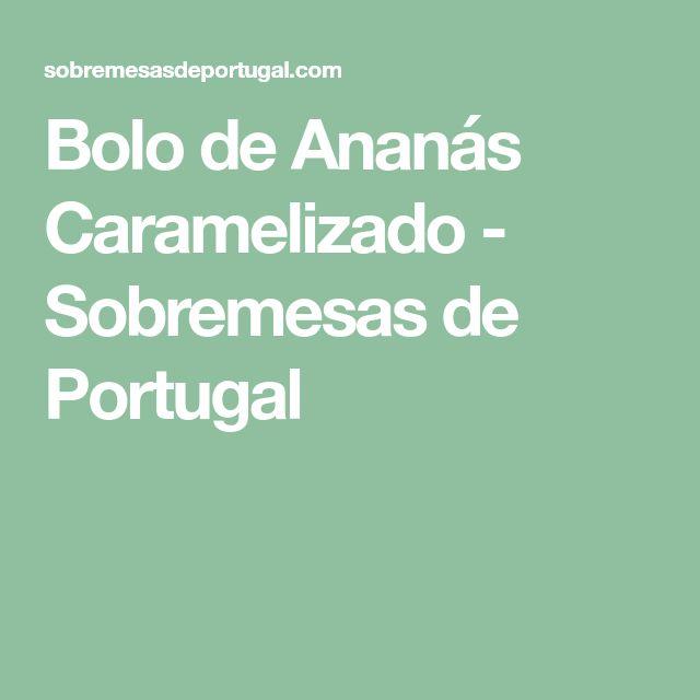 Bolo de Ananás Caramelizado - Sobremesas de Portugal