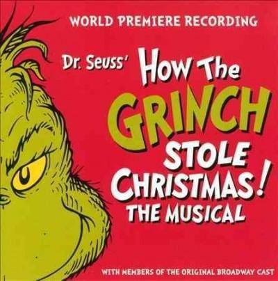 Original Cast - Dr. Seuss' How The Grinch Stole Christmas! The Musical