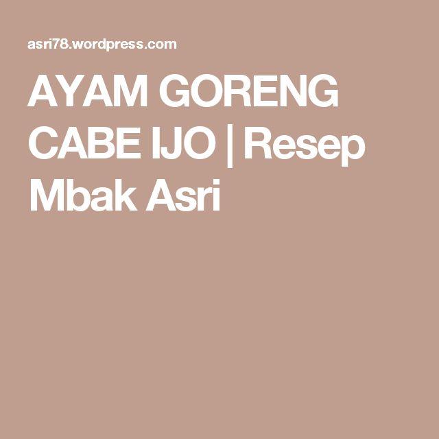 AYAM GORENG CABE IJO | Resep Mbak Asri