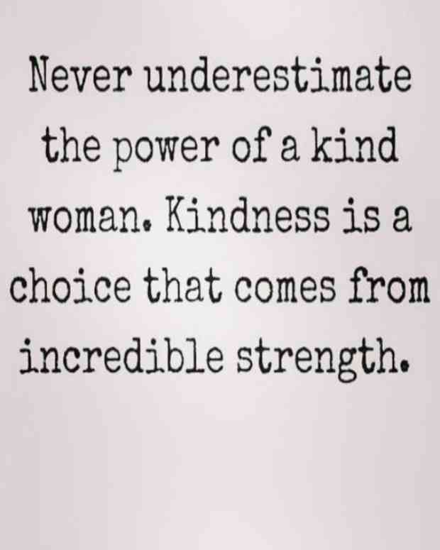 Never Underestimate The Power Of A Kind Woman Kindness Is A Choice