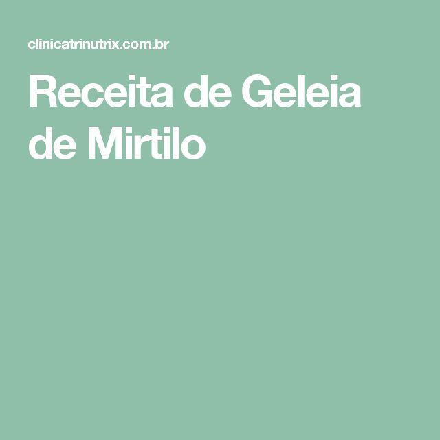 Receita de Geleia de Mirtilo