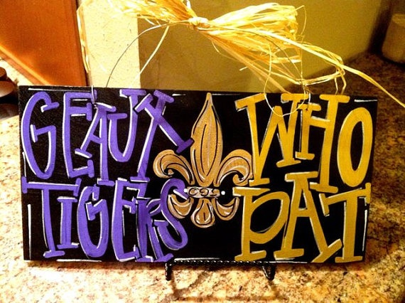 Geaux Tigers / Who Dat - 6x12 Hand Painted Wood Sign with Fleur de Lis - LSU and New Orleans Saints Team Sign.
